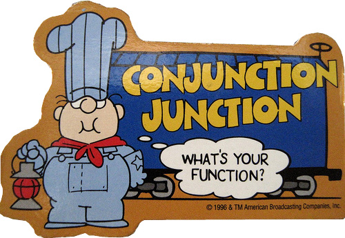 """conjunction_junction"""